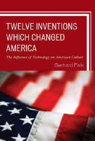 Twelve Inventions Which Changed America - Gerhard Falk
